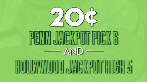 20¢ Penn Jackpot Pick 6 AND Hollywood Jackpot High 5